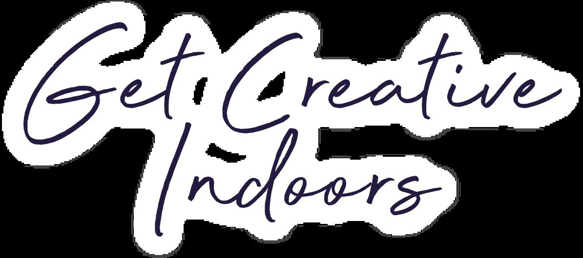 get creative indoors